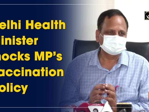 Delhi Health Minister mocks MP's vaccination policy