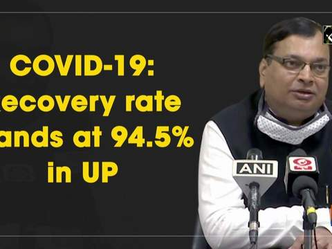 COVID-19: Recovery rate stands at 94.5% in UP