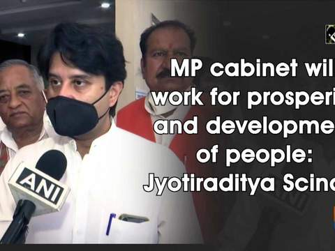 MP cabinet will work for prosperity and development of people: Jyotiraditya Scindia