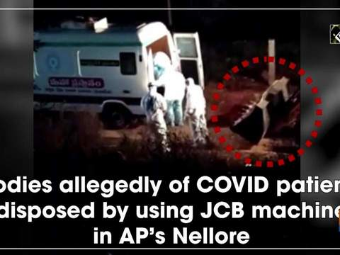 Bodies allegedly of COVID patients disposed by using JCB machine in AP's Nellore