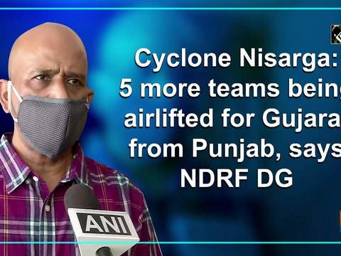 Cyclone Nisarga: 5 more teams being airlifted for Gujarat from Punjab, says NDRF DG