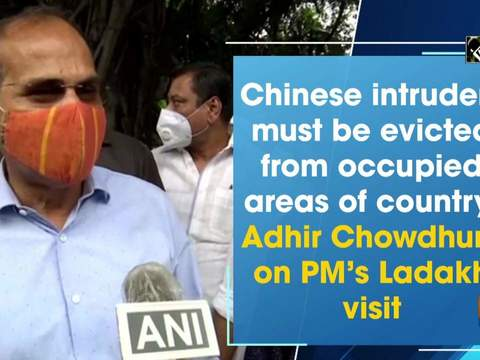 Chinese intruders must be evicted from occupied areas of country: Adhir Chowdhury on PM's Ladakh visit
