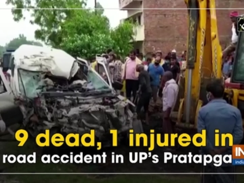 9 dead, 1 injured in road accident in UP's Pratapgarh