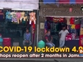 COVID-19 lockdown 4.0: Shops reopen after 2 months in Jammu