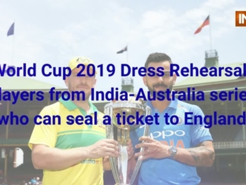 World Cup 2019 Dress Rehearsal: Players from India-Australia series who can seal a ticket to England