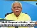 COVID-19: Haryana's situation better than neighbouring states, says CM Khattar