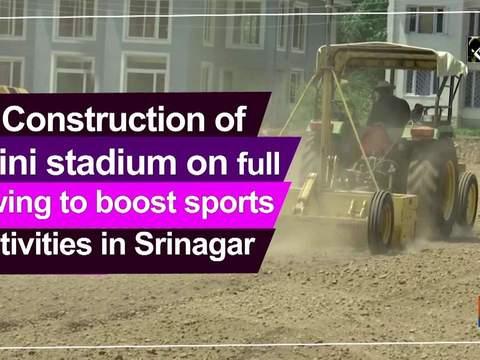 Construction of mini stadium on full swing to boost sports activities in Srinagar