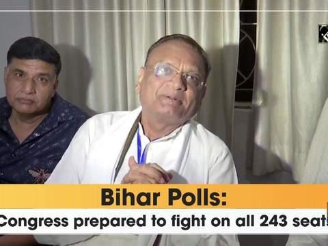 Bihar Polls: 'Congress prepared to fight on all 243 seats'