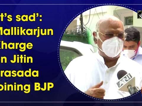 'It's sad': Mallikarjun Kharge on Jitin Prasada joining BJP