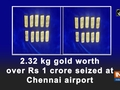 2.32 kg gold worth over Rs 1 crore seized at Chennai airport