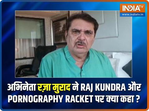 EXCLUSIVE: Actor Raza Murad reacts to Raj Kundra's pornography controversy