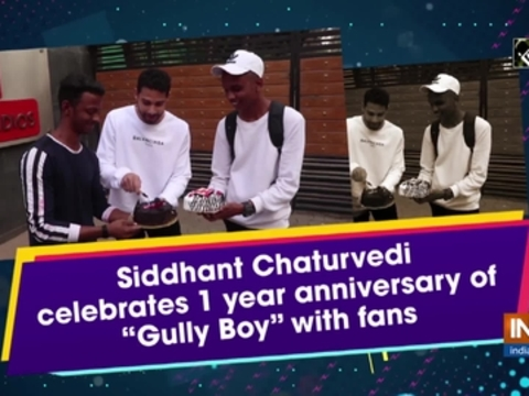 "Siddhant Chaturvedi celebrates 1 year anniversary of ""Gully Boy"" with fans"
