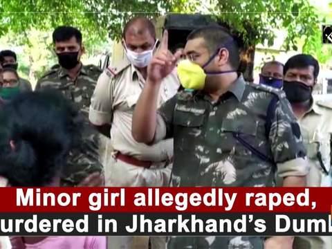 Minor girl allegedly raped, murdered in Jharkhand's Dumka