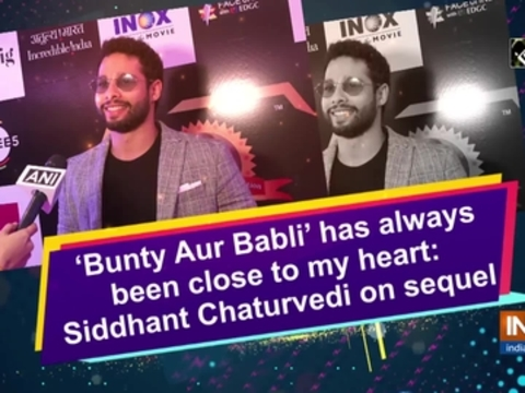'Bunty Aur Babli' has always been close to my heart: Siddhant Chaturvedi on sequel