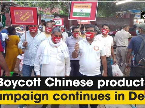 'Boycott Chinese products' campaign continues in Delhi