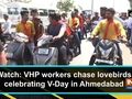 Watch: VHP workers chase lovebirds celebrating V-Day in Ahmedabad