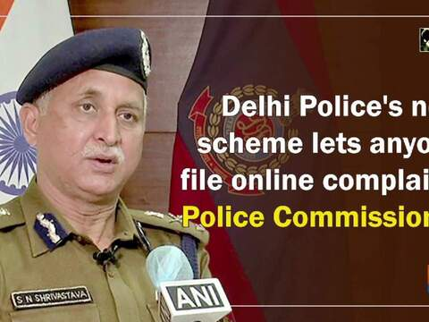 Delhi Police's new scheme lets anyone file online complaint: Police Commissioner