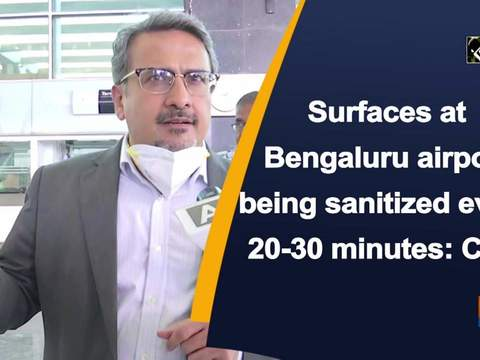 Surfaces at Bengaluru airport being sanitized every 20-30 minutes: CEO