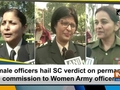 Female officers hail SC verdict on permanent commission to Women Army officers