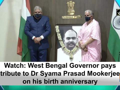 Watch: West Bengal Governor pays tribute to Dr Syama Prasad Mookerjee on his birth anniversary