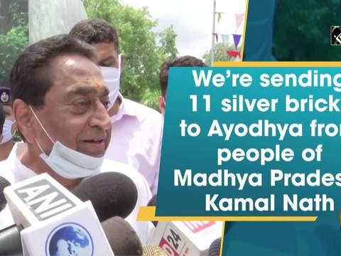 We're sending 11 silver bricks to Ayodhya from people of Madhya Pradesh: Kamal Nath