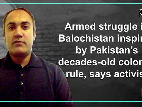 Armed struggle in Balochistan inspired by Pakistan's decades-old colonial rule, says activist