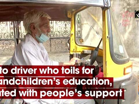Auto driver who toils for grandchildren's education, elated with people's support