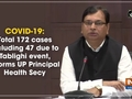 COVID-19: Total 172 cases including 47 due to Tablighi event, informs UP Principal Health Secy