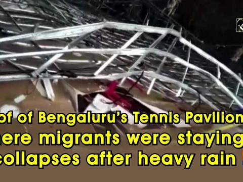 Roof of Bengaluru's Tennis Pavilion, where migrants were staying, collapses after heavy rain