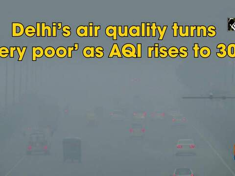 Delhi's air quality turns 'very poor' as AQI rises to 301