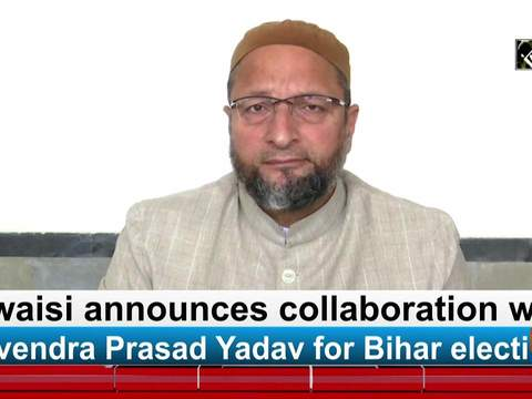 Owaisi announces collaboration with Devendra Prasad Yadav for Bihar elections