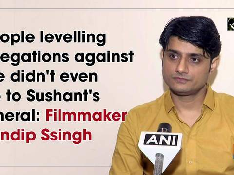 People levelling allegations against me didn't even go to Sushant's funeral: Filmmaker Sandip Ssingh