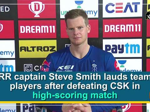 RR captain Steve Smith lauds team players after defeating CSK in high-scoring match