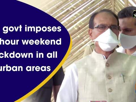 MP govt imposes 60-hour weekend lockdown in all urban areas