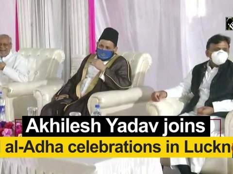 Akhilesh Yadav joins Eid al-Adha celebrations in Lucknow