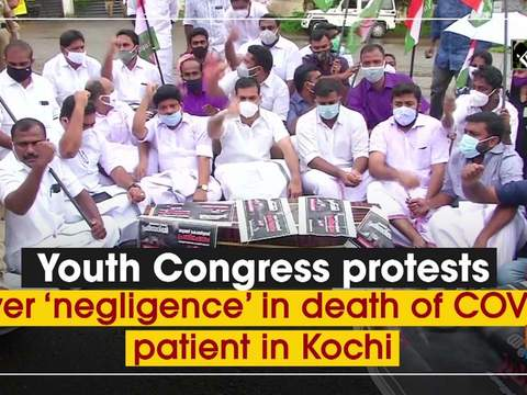 Youth Congress protests over 'negligence' in death of COVID patient in Kochi