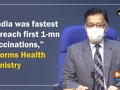 """""""India was fastest to reach first 1-mn vaccinations,"""" informs Health Ministry"""