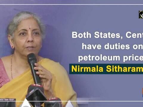 Both States, Centre have duties on petroleum price: Nirmala Sitharaman
