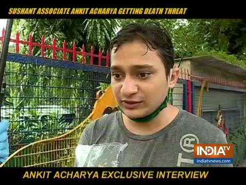 Sushant's associate Ankit Acharya says he's getting death threats after his statements