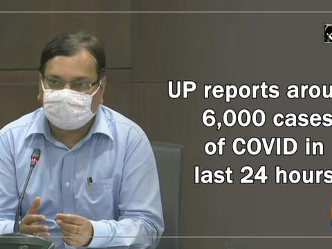 UP reports around 6,000 cases of COVID in last 24 hours