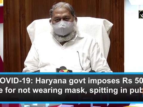 COVID-19: Haryana govt imposes Rs 500 fine for not wearing mask, spitting in public