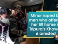 Minor raped by men who offered her lift home in Tripura's Khowai, 6 arrested