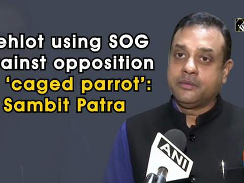 Gehlot using SOG against opposition as 'caged parrot': Sambit Patra