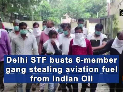Delhi STF busts 6-member gang stealing aviation fuel from Indian Oil