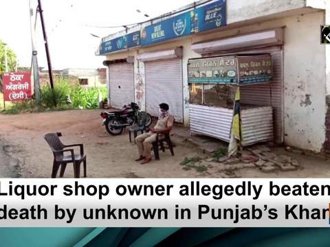 Liquor shop owner allegedly beaten to death by unknown in Punjab's Khanna