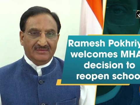 Ramesh Pokhriyal welcomes MHA's decision to reopen school