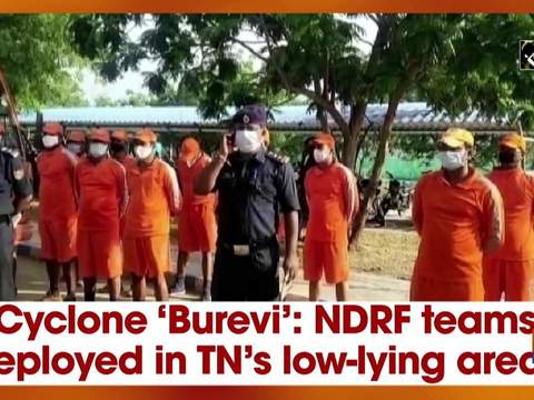 Cyclone 'Burevi': NDRF teams deployed in TN's low-lying areas