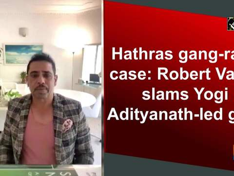 Hathras gang-rape case: Robert Vadra slams Yogi Adityanath-led govt