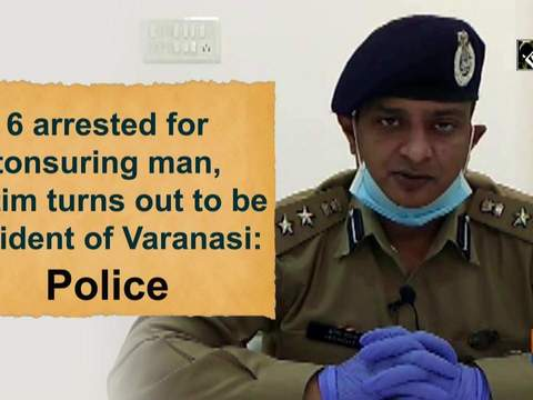 6 arrested for tonsuring man, victim turns out to be resident of Varanasi: Police