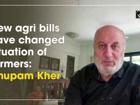 New agri bills have changed situation of farmers: Anupam Kher